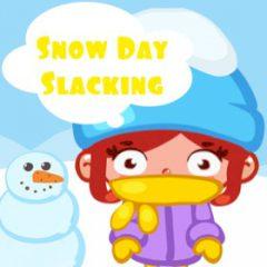Snow Day Slacking