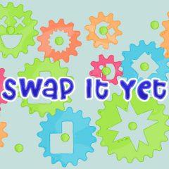 Swap it yet