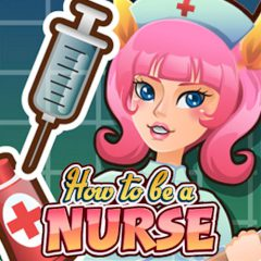 How to Be a Nurse