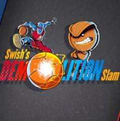 Swish's Demolition Slam