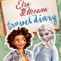 Elsa & Moana Travel Diary