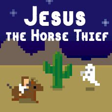 Jesus the Horse Thief