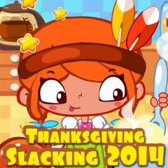 Thanksgiving Slacking 2014