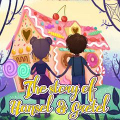The Story of Hansel &Gretel