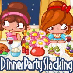 Dinner Party Slacking