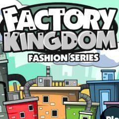 Factory Kingdom Fashion Series