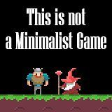 This is not a Minimalist Game
