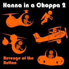 Hanna in a Choppa 2: Revenge of the Button