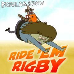 Regular Show: Ride 'em Rigby