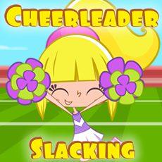 Cheerleader Slacking