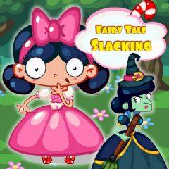 Fairy Tale Slacking