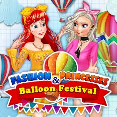 Fashion Princesses & Balloon Festival