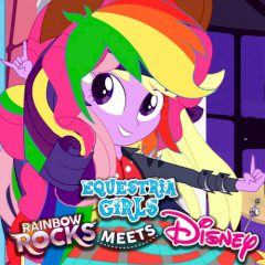 Equestria Girls: Rainbow Rocks Meets Disney