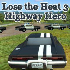 Lose the Heat 3: Highway Hero