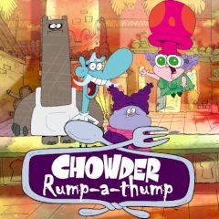 Chowder: Rump-a-thump