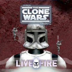 Star Wars: The Clone Wars. Live Fire